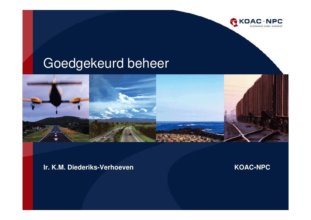 Goedgekeurd beheerIr. K.M. Diederiks-Verhoeven   KOAC•NPC
