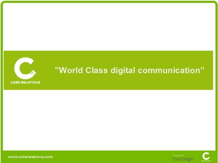 """ World Class digital communication"""