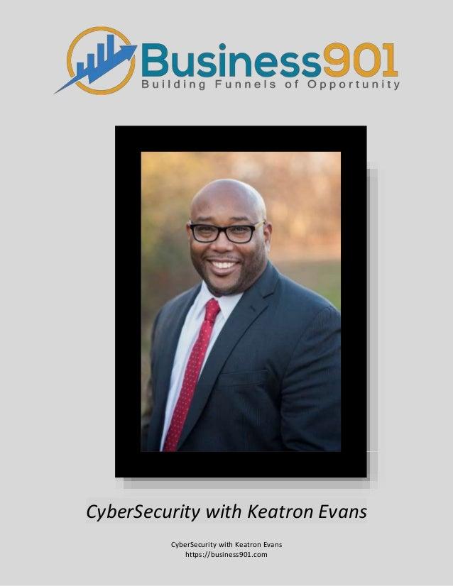 CyberSecurity with Keatron Evans https://business901.com CyberSecurity with Keatron Evans
