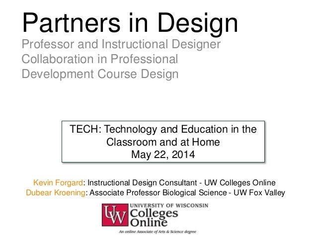 Partners in Design Professor and Instructional Designer Collaboration in Professional Development Course Design Kevin Forg...