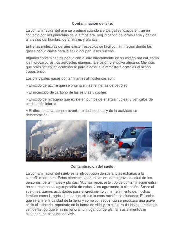 Contaminación del aire: La contaminación del aire se produce cuando ciertos gases tóxicos entran en contacto con las partí...