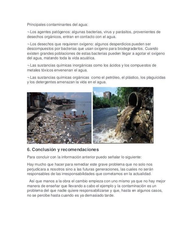 Principales contaminantes del agua: ¬ Los agentes patógenos: algunas bacterias, virus y parásitos, provenientes de desecho...