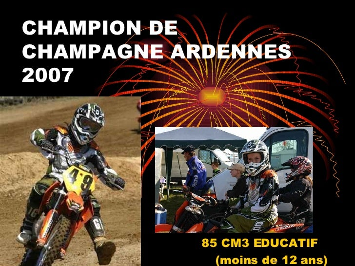 CHAMPION DE CHAMPAGNE ARDENNES 2007 85 CM3 EDUCATIF (moins de 12 ans)