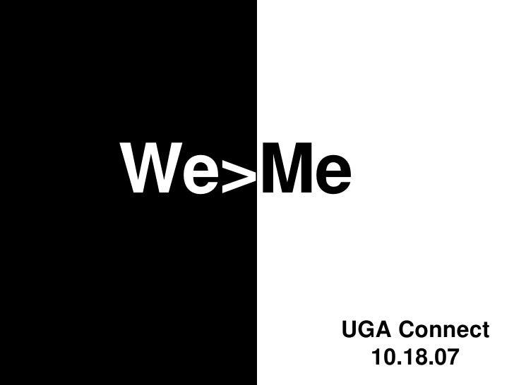 We> Me UGA Connect 10.18.07