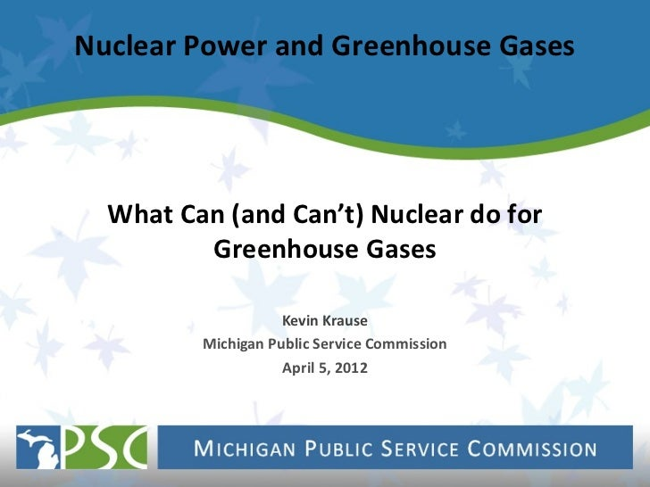 Nuclear Power and Greenhouse Gases  What Can (and Can't) Nuclear do for         Greenhouse Gases                    Kevin ...