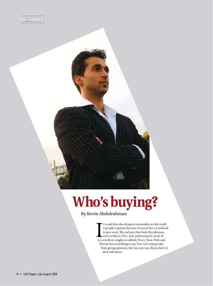 DILEMMA                                    Who's buying?                                     By Kevin Abdulrahman         ...