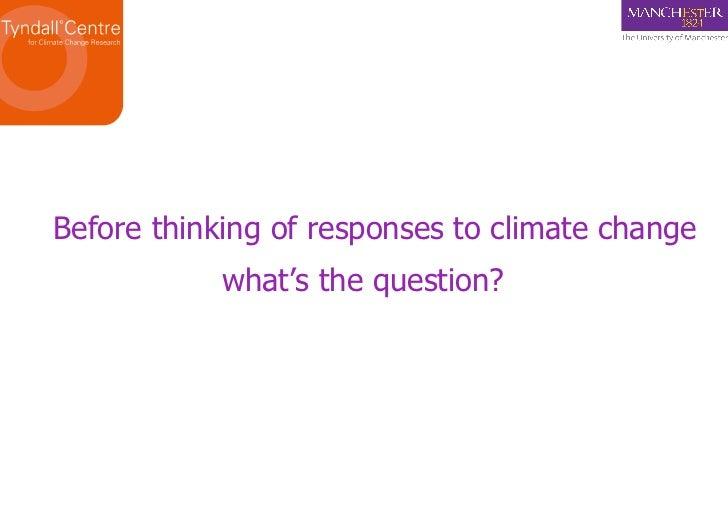 Professor Kevin Anderson - Climate Change: Going Beyond Dangerous Slide 3