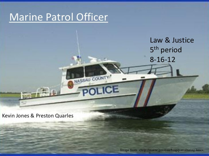 Marine Patrol Officer                                                   Law & Justice                                     ...