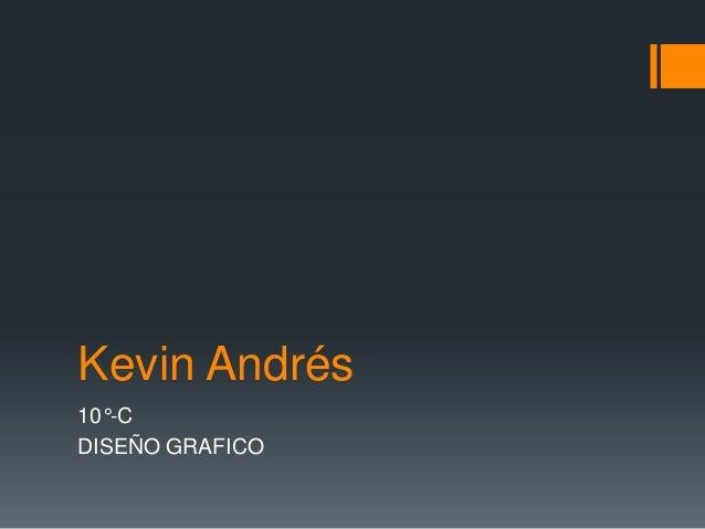 Kevin Andrés10°-CDISEÑO GRAFICO