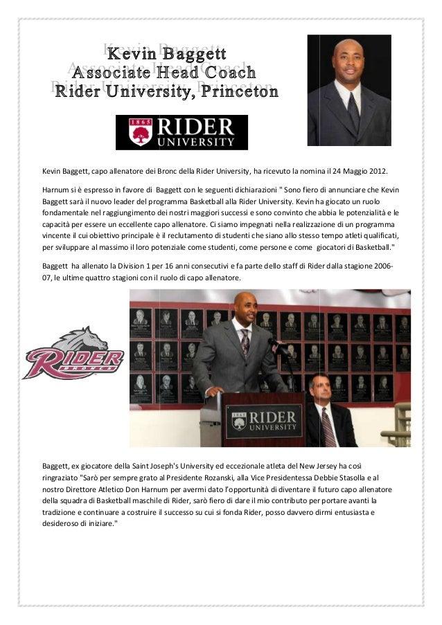 Kevin Baggett, capo allenatore dei Bronc della Rider University, ha ricevuto la nomina il 24 Maggio 2012.Harnum si è espre...