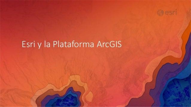 Kevin Bidon-Chanal - La Plataforma ArcGIS  Slide 3