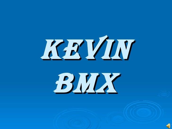 Kevin bmx