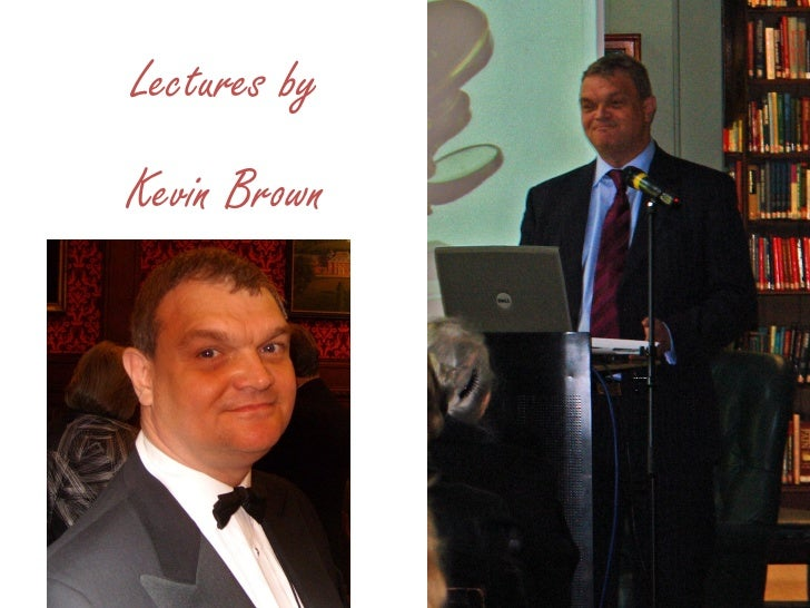 Lectures byKevin Brown
