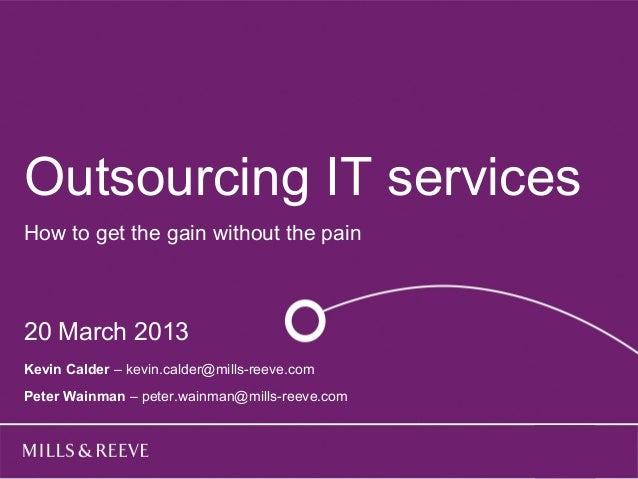 Outsourcing IT servicesTitle goes hereHow to get the gain without the pain Subtitle goes here20 March 2013 Name Surname On...