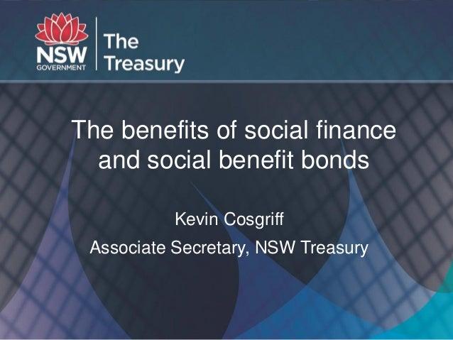 1 Main Title Subtitle The benefits of social finance and social benefit bonds Kevin Cosgriff Associate Secretary, NSW Trea...