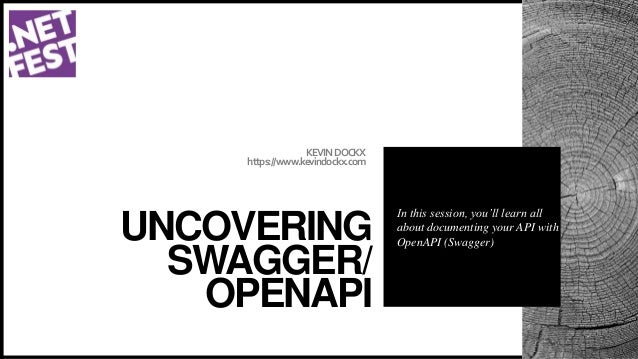 KEVINDOCKX https://www.kevindockx.com UNCOVERING SWAGGER/ OPENAPI In this session, you'll learn all about documenting your...