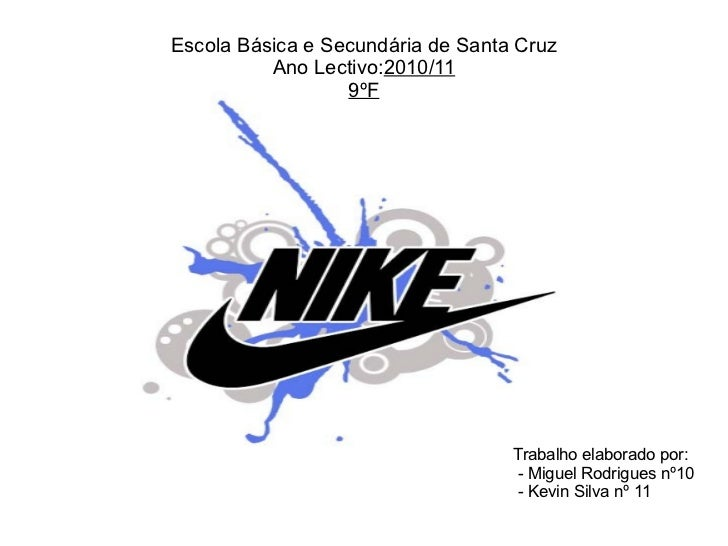 Escola Básica e Secundária de Santa Cruz Ano Lectivo: 2010/11 9ºF Trabalho elaborado por: - Miguel Rodrigues nº10 - Kevin ...