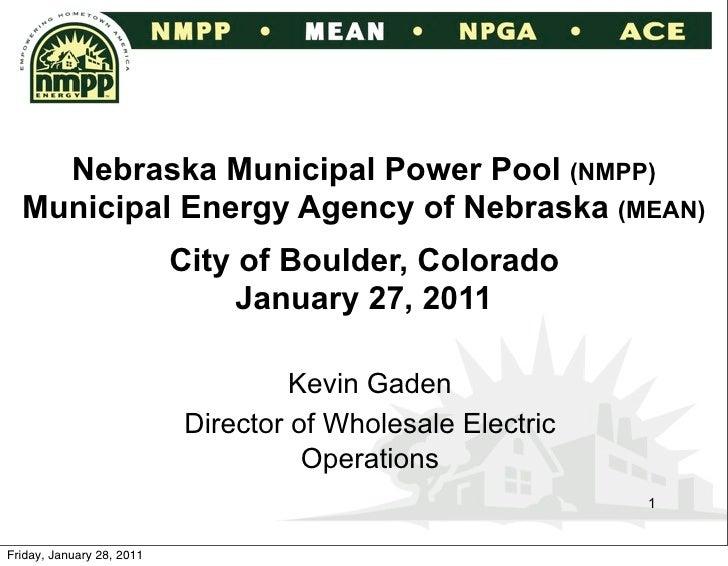 Nebraska Municipal Power Pool (NMPP)  Municipal Energy Agency of Nebraska (MEAN)                           City of Boulder...