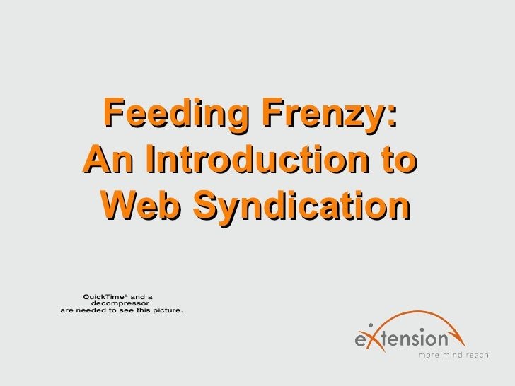 Feeding Frenzy:  An Introduction to  Web Syndication