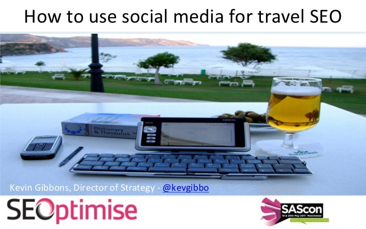 How to use social media for travel SEO Kevin Gibbons, Director of Strategy -‐ twi>er.com/kevg...