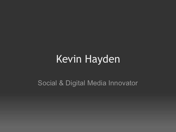 Kevin Hayden Social & Digital Media Innovator
