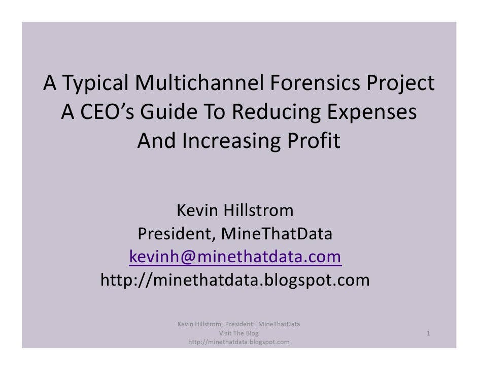 A Typical Multichannel Forensics Project   A CEO's Guide To Reducing Expenses           And Increasing Profit             ...