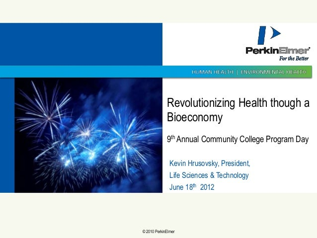 Revolutionizing Health though a                 Bioeconomy                 9th Annual Community College Program Day       ...