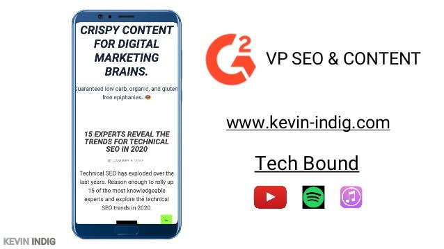 KEVIN INDIG www.kevin-indig.com Tech Bound VP SEO & CONTENT