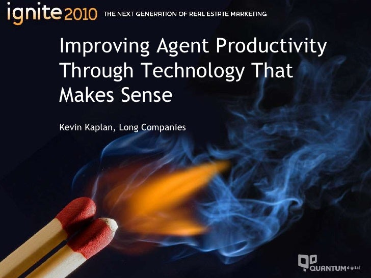 Improving Agent Productivity Through Technology That Makes SenseKevin Kaplan, Long Companies<br />