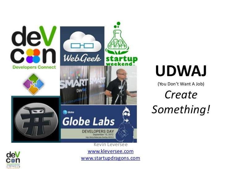 UDWAJ                         (You Don't Want A Job)                           Create                         Something!  ...