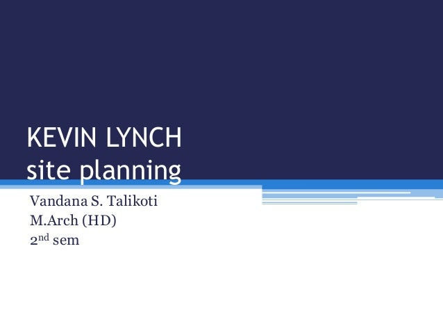 Kevin lynch site planning ch 15 – Site Planning Kevin Lynch