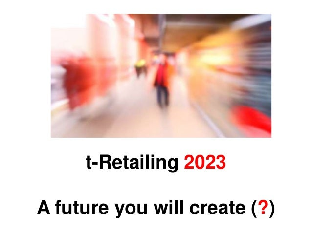 t-Retailing 2023A future you will create (?)