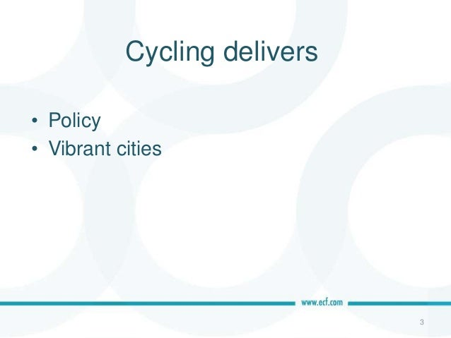 Cycling delivers • Policy • Vibrant cities 3