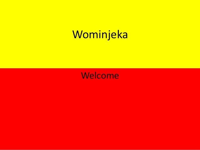 Wominjeka Welcome