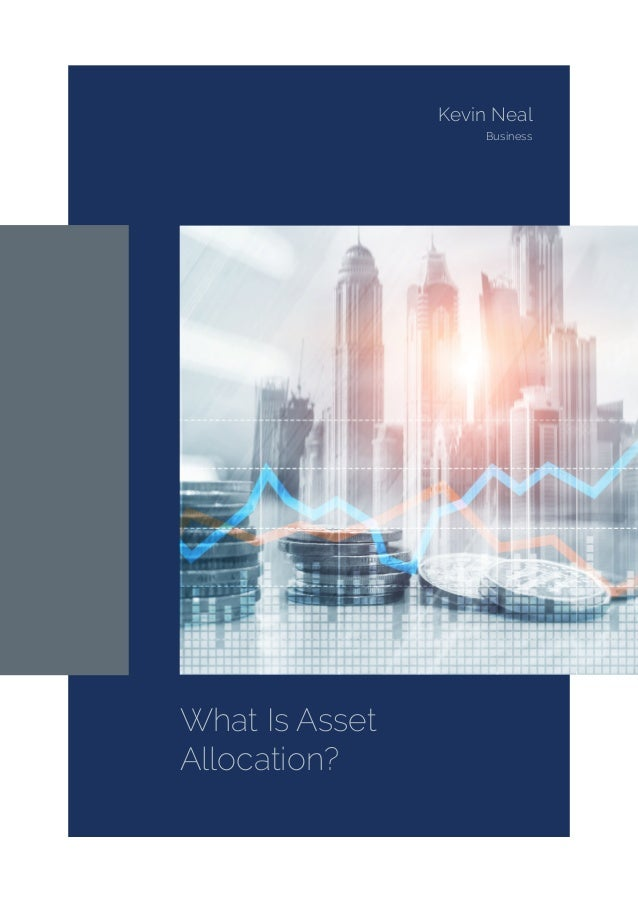 What Is Asset Allocation? Kevin Neal Business