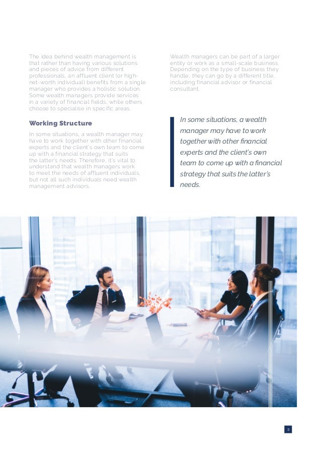 The idea behind wealth management is that rather than having various solutions and pieces of advice from different profess...