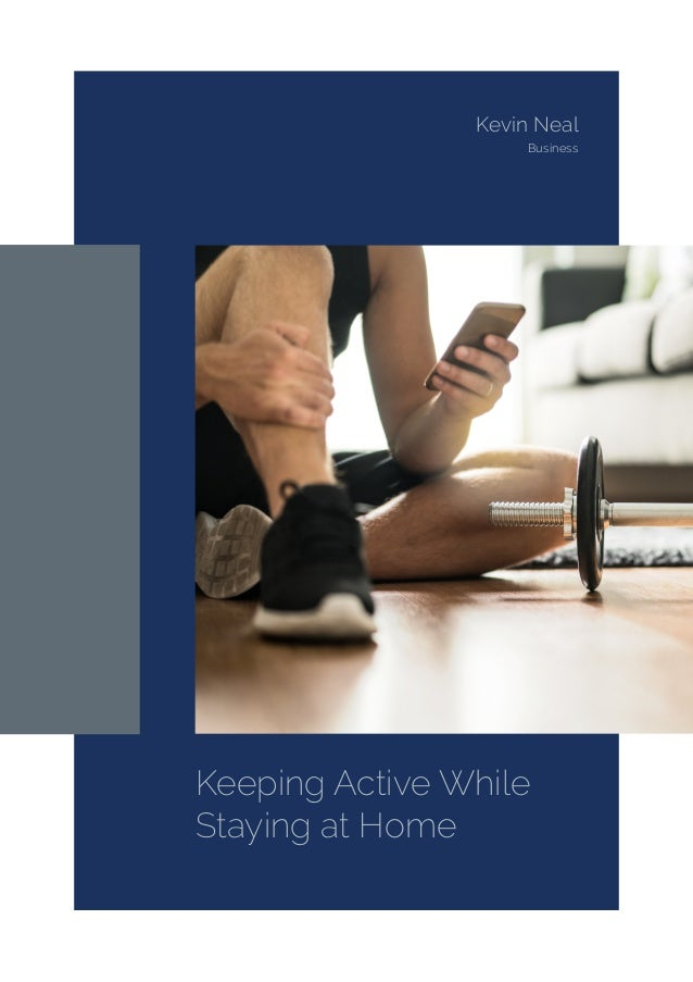 Keeping Active While Staying at Home Kevin Neal Business