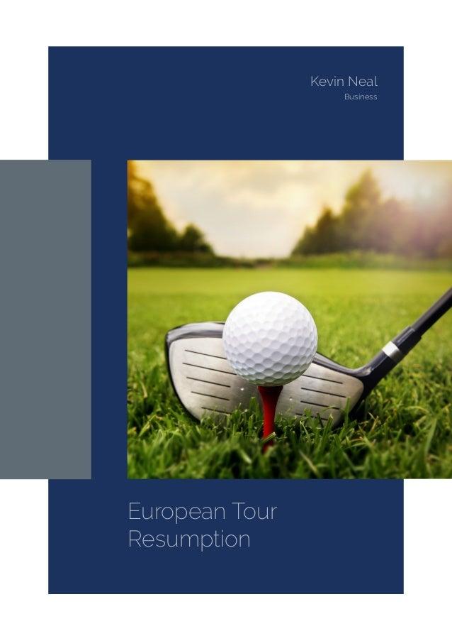 European Tour Resumption Kevin Neal Business