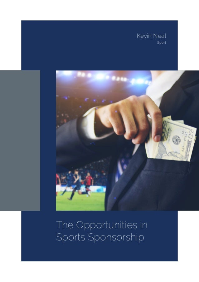 The Opportunities in Sports Sponsorship Kevin Neal Sport