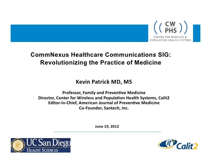 CommNexus Healthcare Communications SIG:  Revolutionizing the Practice of Medicine                            Kevin	  Patr...