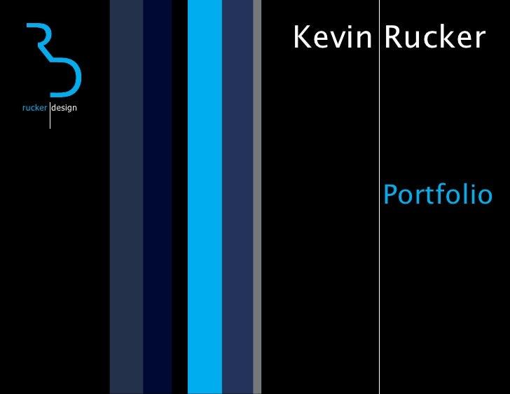 Kevin Rucker  rucker design                          Portfolio                                 1