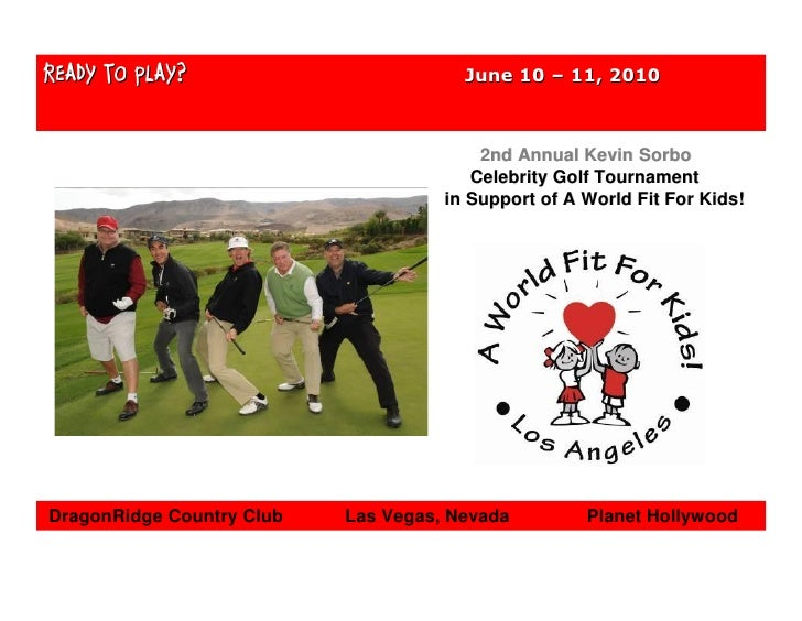 2nd Annual Kevin Sorbo                                             Celebrity Golf Tournament                              ...