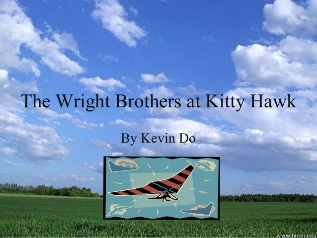The Wright Brothers at Kitty Hawk By Kevin Do