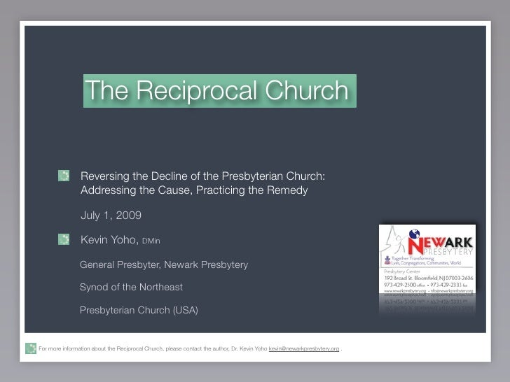 The Reciprocal Church                   Reversing the Decline of the Presbyterian Church:                 Addressing the C...