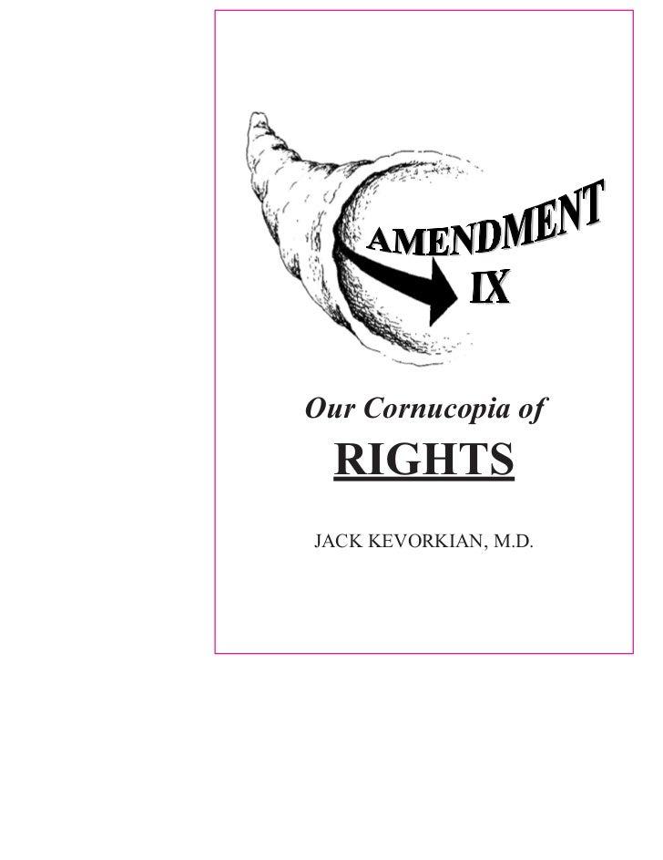 Our Cornucopia of  RIGHTSJACK KEVORKIAN, M.D.