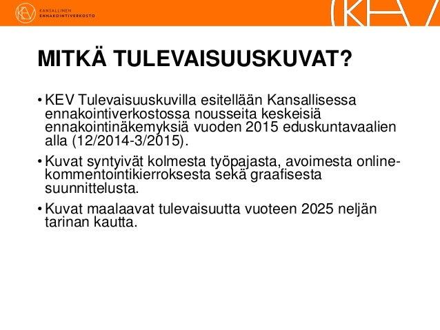 KEV Tulevaisuuskuvat - Eduskuntavaalit 2015 Slide 2