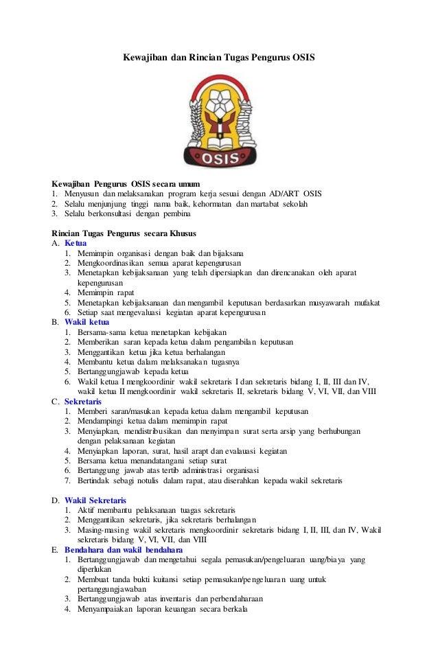 Kewajiban dan Rincian Tugas Pengurus OSIS Kewajiban Pengurus OSIS secara umum 1. Menyusun dan melaksanakan program kerja s...