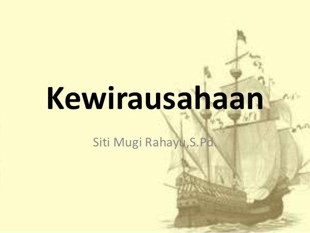 Kewirausahaan  Siti Mugi Rahayu,S.Pd.