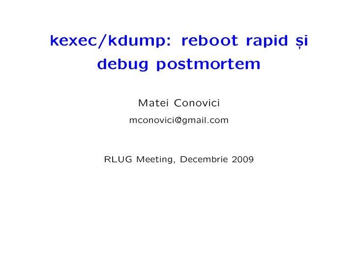 kexec/kdump: reboot rapid si                           ,      debug postmortem             Matei Conovici          mconovi...