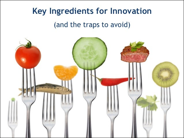 (and the traps to avoid)Key Ingredients for Innovation
